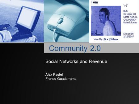 Company LOGO Community 2.0 Alex Pastel Franco Guadarrama Social Networks and Revenue.
