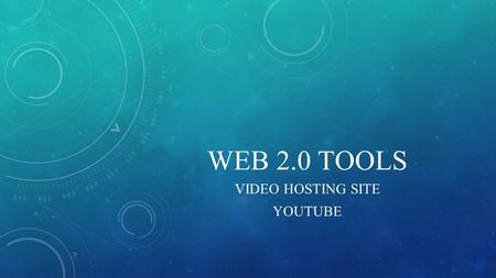 WEB 2.0 TOOLS VIDEO HOSTING SITE YOUTUBE. WHAT IS YOUTUBE? Youtube is a video hosting site were anyone can upload videos expressing their talents, interests.