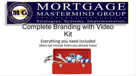 Complete Branding with Video Kit Everything you need included (does not include items you already have)