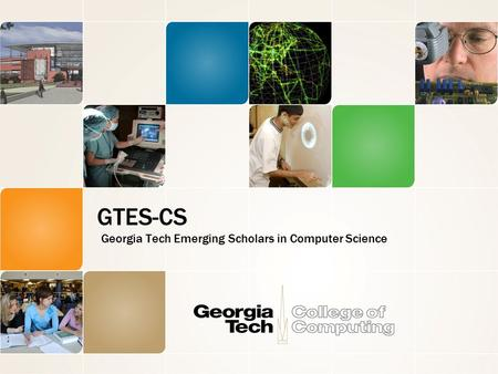 GTES-CS Georgia Tech Emerging Scholars in Computer Science.