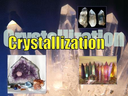 Content of PowerPoint Introduction What is crystals? Crystals produced by crystallization Procedure of crystallization.