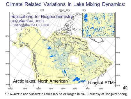 Climate Related Variations In Lake Mixing Dynamics: 5.6 M Arctic and Subarctic Lakes 0.5 ha or larger in NA. Courtesy of Yongwei Sheng. Arctic lakes, North.