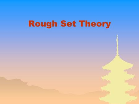 Rough Set Theory. 2 Introduction _ Fuzzy set theory –Introduced by Zadeh in 1965 [1] –Has demonstrated its usefulness in chemistry and in other disciplines.