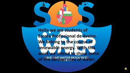 Hello we are students of Escola Profissional de Aveiro. We belong to the course of renewable energy. With this work we intend to show some of the various.