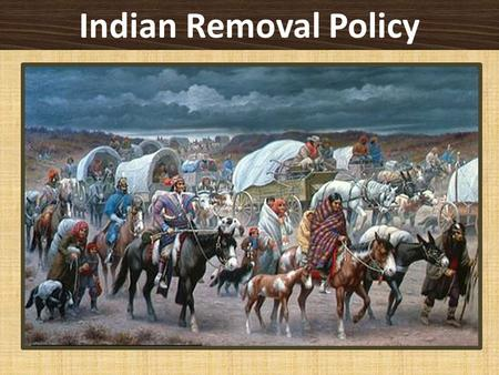 Indian Removal Policy. Demographics 1500 = 7 million Indians in North America 1600 = 3 million 2000 = 2, 476,000 (.9% of U.S. population) Over 500 federally-