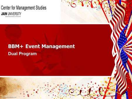 BBM+ Event Management Dual Program. Event Management – A 21 st century Marketing tool.