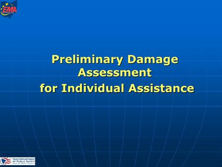 Preliminary Damage Assessment for Individual Assistance.