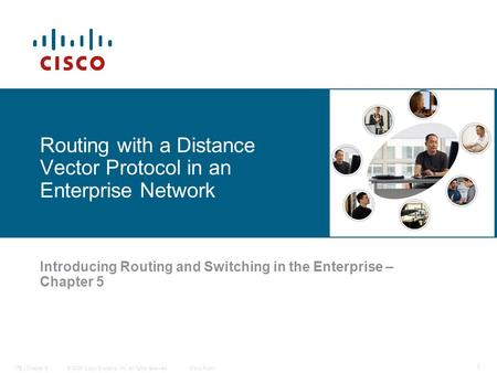 © 2006 Cisco Systems, Inc. All rights reserved.Cisco PublicITE I Chapter 6 1 Routing with a Distance Vector Protocol in an Enterprise Network Introducing.