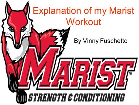 Explanation of my Marist Workout By Vinny Fuschetto.