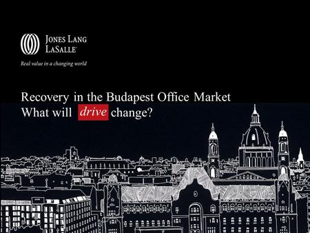 Recovery in the Budapest Office Market What will change? drive.