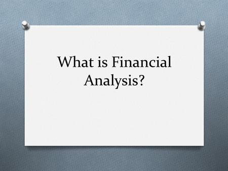 "What is Financial Analysis?. ""Copyright and Terms of Service Copyright © Texas Education Agency. The materials found on this website are copyrighted ©"