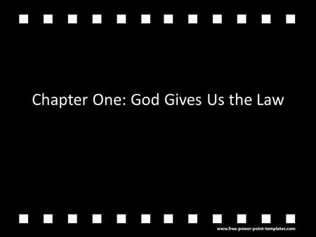 Chapter One: God Gives Us the Law. Chapter One: God Gives Us the Law Lesson One: Creation.