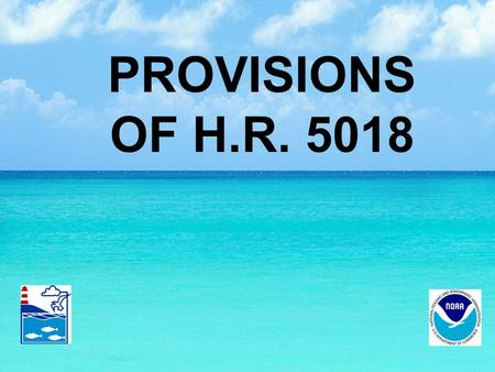 PROVISIONS OF H.R. 5018. 2 SECTION 3: SCIENCE BASED IMPROVEMENTS TO MANAGEMENT [303(a )] Page 3, lines 22-25, Page 4, Page 5, lines 1-9 Paragraph 15 is.