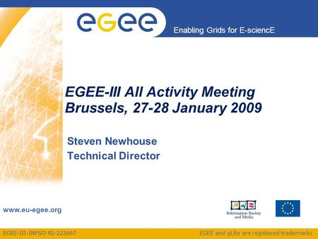 EGEE-III-INFSO-RI-222667 Enabling Grids for E-sciencE www.eu-egee.org EGEE and gLite are registered trademarks EGEE-III All Activity Meeting Brussels,