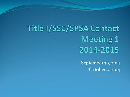 September 30, 2014 October 2, 2014. Agenda 1.Welcome and Introductions 2.Timecard Requirements 3.Reclassification 4.AEL Catchup Plan 5.ELAC – Training.