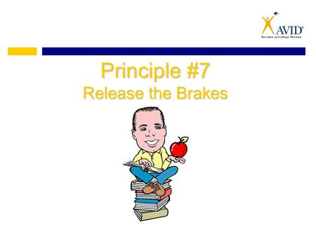 "Principle #7 Release the Brakes. What does this mean? wantoutside comfort zone ""Everything you want is just outside of your comfort zone."" -Robert Allen."