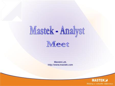 Mastek Ltd.  Growth by Vendor Size (US $M) 26% -5% -4% 19% 31% 4% 30% While Tier 1 companies and MNC backends have registered good.