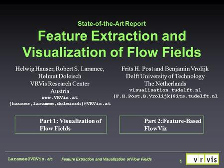 1 Feature Extraction and Visualization of Flow Fields State-of-the-Art Report Feature Extraction and Visualization of Flow Fields Frits.