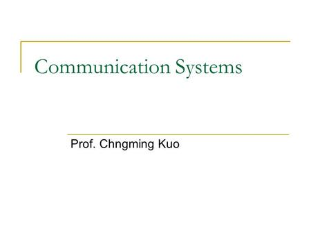 Communication Systems Prof. Chngming Kuo. Chapter 6 Single Tone Modulation Comparisons (cont.)