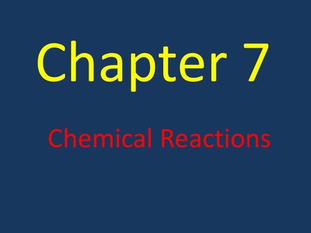 Chapter 7 Chemical Reactions. 7.1 Notes Chemical reactions alter arrangements of atoms. A. Atoms interact in chemical reactions. ***Remember physical.