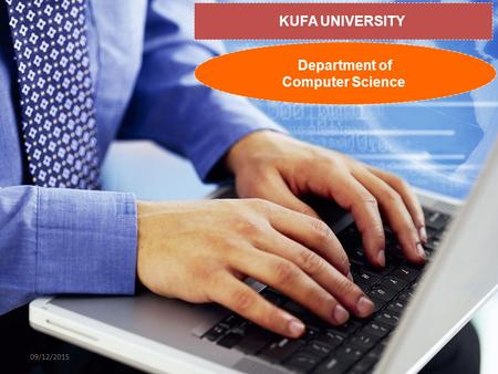KUFA UNIVERSITY Department of Computer Science 09/12/2015.