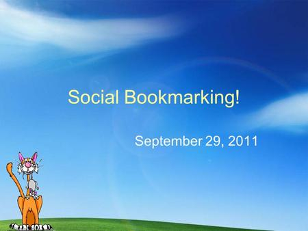 Social Bookmarking! September 29, 2011. For Today: Introduce Social Bookmarking Register at www.delicious.comwww.delicious.com Take home worksheet!