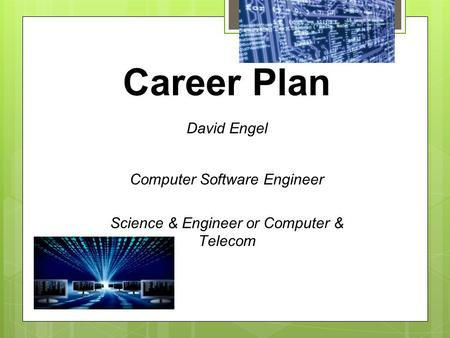 Career Plan David Engel Computer Software Engineer