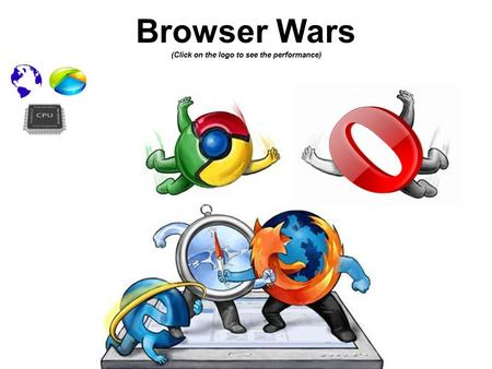 Browser Wars (Click on the logo to see the performance)