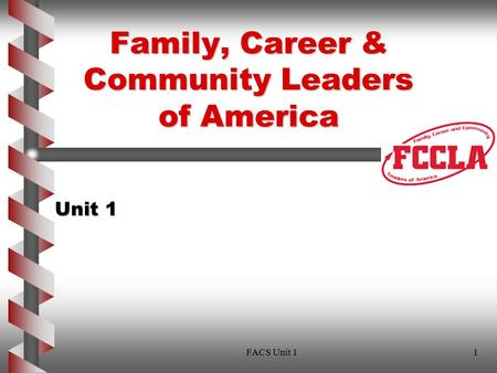 Family, Career & Community Leaders of America Unit 1 1FACS Unit 1.