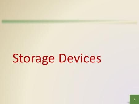 Storage Devices 1. Objectives Overview Differentiate between storage devices and storage media Describe the characteristics of an internal hard disk including.