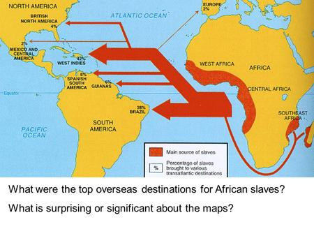 What were the top overseas destinations for African slaves? What is surprising or significant about the maps?