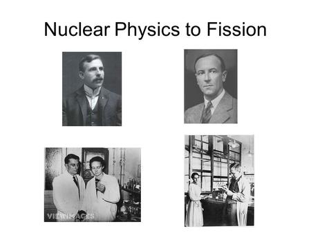 Nuclear Physics to Fission
