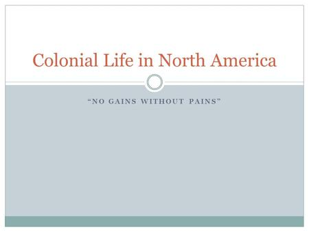 Colonial Life in North America