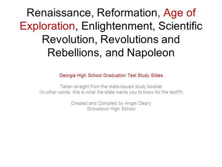 Renaissance, Reformation, Age of Exploration, Enlightenment, Scientific Revolution, Revolutions and Rebellions, and Napoleon Georgia High School Graduation.