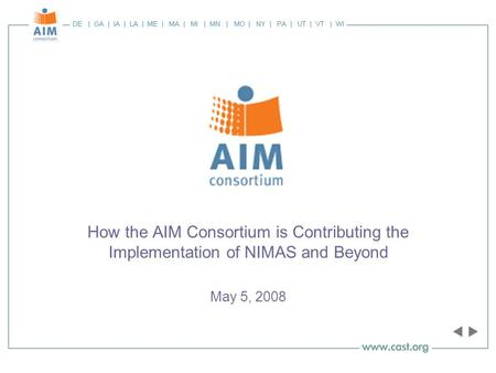 How the AIM Consortium is Contributing the Implementation of NIMAS and Beyond May 5, 2008.