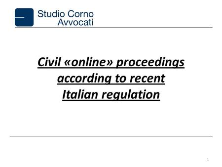 Civil «online» proceedings according to recent Italian regulation 1.