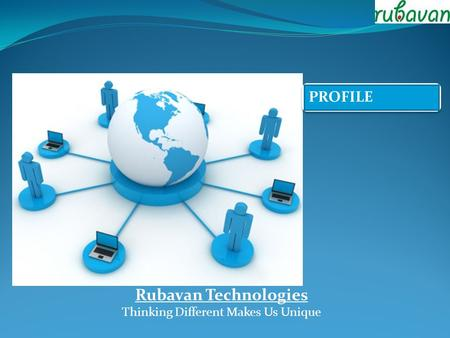 PROFILE Rubavan Technologies Thinking Different Makes Us Unique.