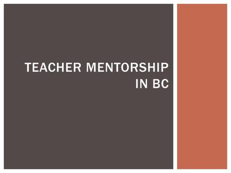 TEACHER MENTORSHIP IN BC. Scotland:  All newly qualified teachers in Scotland are required to complete a period of probation before being awarded full.
