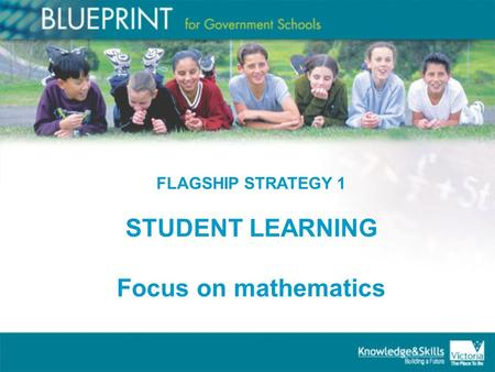 FLAGSHIP STRATEGY 1 STUDENT LEARNING Focus on mathematics.