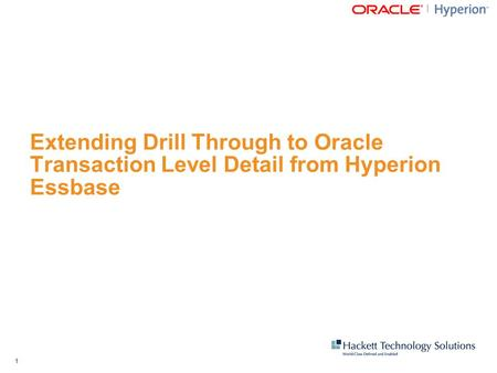 1 Extending Drill Through to Oracle Transaction Level Detail from Hyperion Essbase.