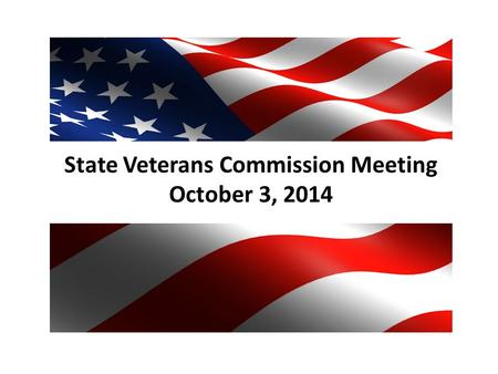 State Veterans Commission Meeting October 3, 2014.