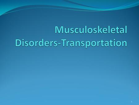 1. 2013 Musculoskeletal disorders (MSDs) result from repetitive, forceful, or awkward movements and affect bones, joints, ligaments and other soft tissues.