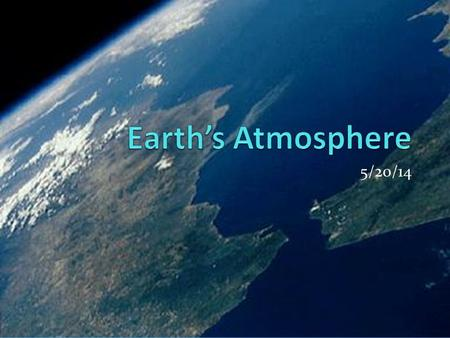 Earth's Atmosphere 5/20/14.