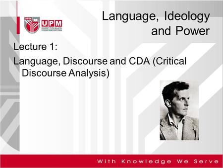 Language, Ideology and Power Lecture 1: Language, Discourse and CDA (Critical Discourse Analysis)