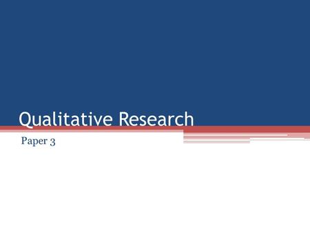 Qualitative Research Paper 3. Qualitative Research: Theory & Practice.