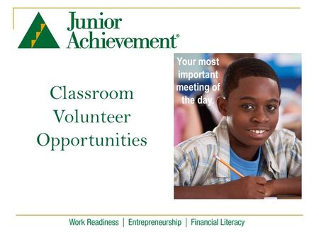 Classroom Volunteer Opportunities Your most important meeting of the day.