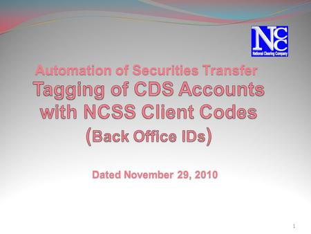 Dated November 29, 2010 1 Automation of Securities Transfer.