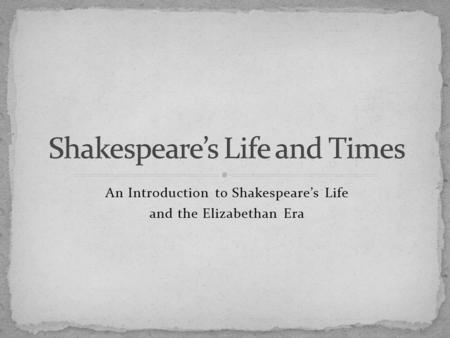 Shakespeare's Life and Times