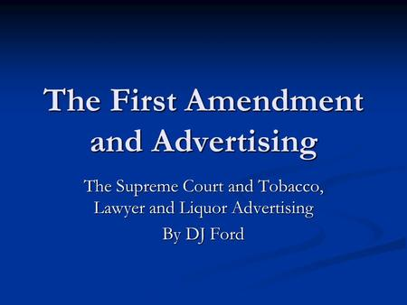 The First Amendment and Advertising