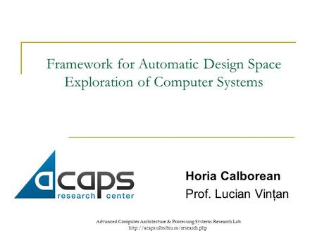 Advanced Computer Architecture & Processing Systems Research Lab  Framework for Automatic Design Space Exploration.